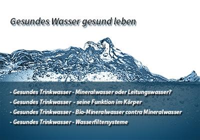 Gesundes Wasser - gesund leben