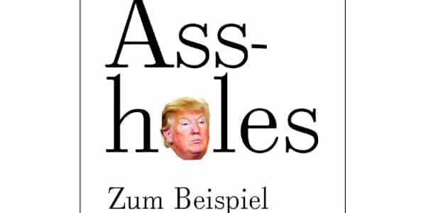 "Beendet: Buch ""Assholes. Zum Beispiel Donald Trump"""