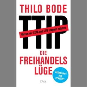 Beendet: Blitzverlosung: Thilo Bode: Die Freihandelslüge