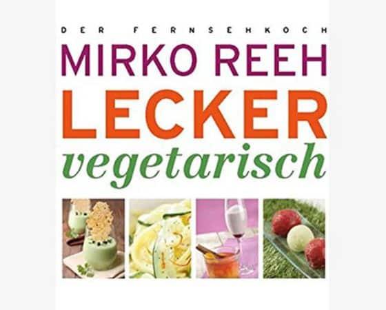 Blitzverlosung: Lecker vegetarisch kochen mit Mirko Reeh